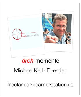 Freelancer, dreh-momente, Michael Keil, Dresden, Video und Animation